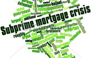 The Subprime Mortgage Crisis & its Economic Impact
