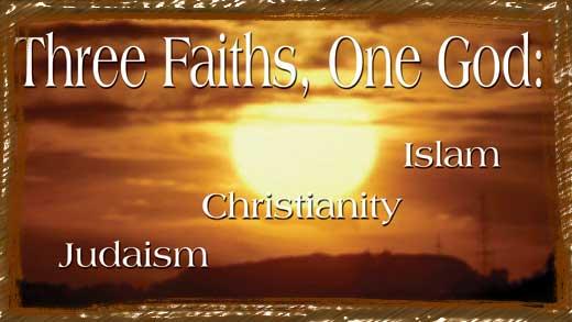 """Three Faiths, One God: Judaism, Christianity, Islam"" Film Review & Analysis"