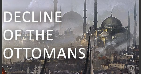 """Decline of the Ottoman Empire"" Video Response"